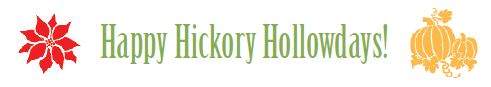 Happy Hickory Hollowdays!